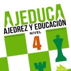 Coleccionismo deportivo: AJEDUCA. AJEDREZ Y EDUCACIÓN. NIVEL 4 - DANIEL ESCOBAR/DAVID ESCOBAR. Lote 95369819