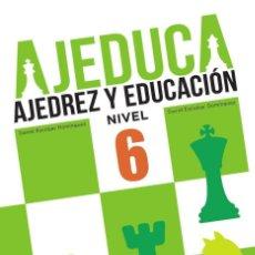 Coleccionismo deportivo: AJEDUCA. AJEDREZ Y EDUCACIÓN. NIVEL 6 - DANIEL ESCOBAR/DAVID ESCOBAR. Lote 95370015