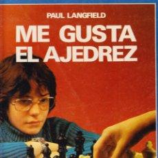 Coleccionismo deportivo: ME GUSTA EL AJEDREZ - PAUL LANGFIELD - EDITORIAL MOLINO 1977. Lote 95825351