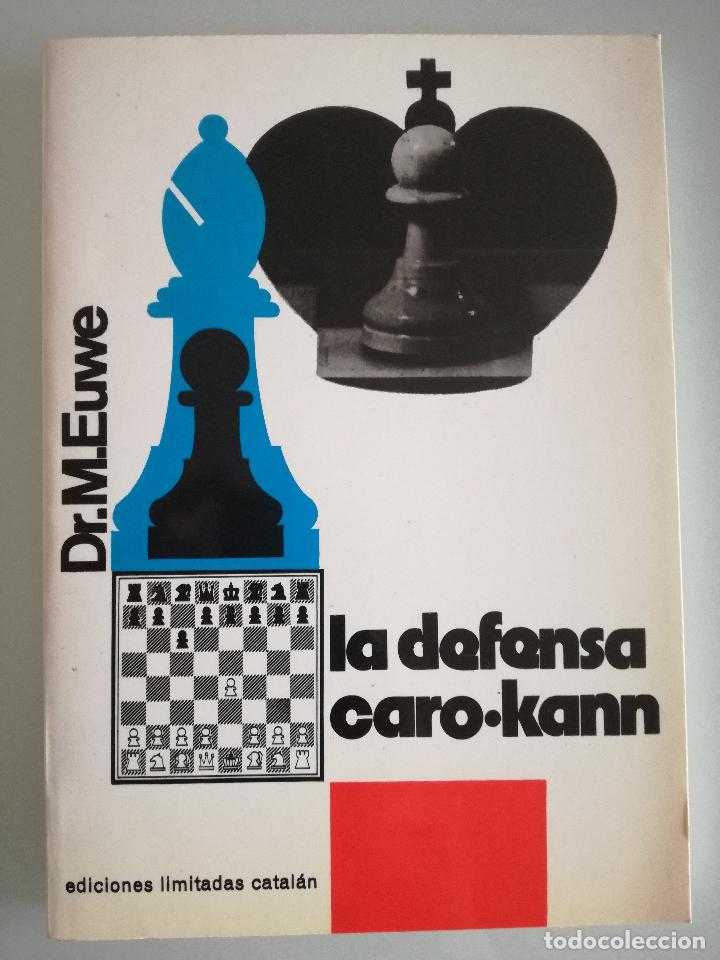 AJEDREZ - LA DEFENSA CARO-KANN DE MAX EUWE - EDICIONES LIMITADAS CATALAN 1974 - LIBRO NUEVO (Coleccionismo Deportivo - Libros de Ajedrez)