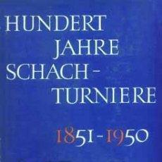 Coleccionismo deportivo: AJEDREZ HUNDERT JAHRE SCHACHTURNIERE; KUIPER, 1964 -100 AÑOS DE TORNEOS ; CAPABLANCA, ALEKHINE LASKE. Lote 96994615