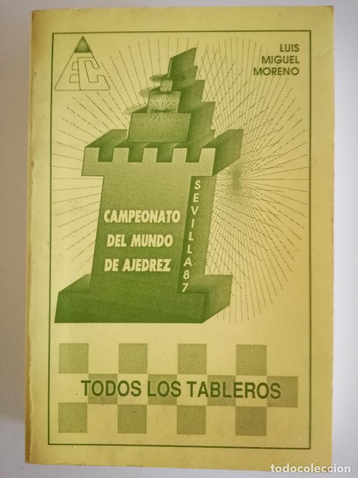 CAMPEONATO DEL MUNDO DE AJEDREZ. SEVILLA 87. TODOS LOS TABLEROS - LUIS MIGUEL MORENO 1988 (Coleccionismo Deportivo - Libros de Ajedrez)