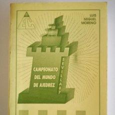 Coleccionismo deportivo: CAMPEONATO DEL MUNDO DE AJEDREZ. SEVILLA 87. TODOS LOS TABLEROS - LUIS MIGUEL MORENO 1988. Lote 97067287