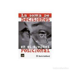 Coleccionismo deportivo: LA TOMA DE DECISIONES EN EL AJEDREZ POSICIONAL - BORIS GELFAND. Lote 97198163