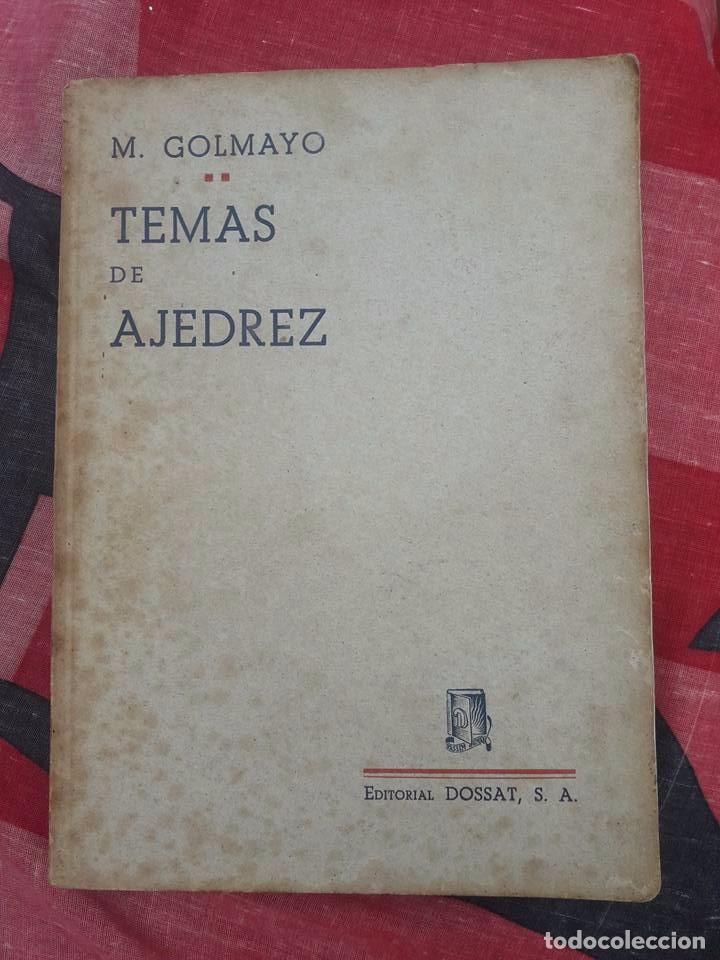 LIBRO UNICO PARA COLECCIONISTAS, FIRMADO Y DEDICADO POR MANUEL GOLMAYO-TEMAS DE AJEDREZ-1947 (Coleccionismo Deportivo - Libros de Ajedrez)