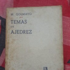 Coleccionismo deportivo: LIBRO UNICO PARA COLECCIONISTAS, FIRMADO Y DEDICADO POR MANUEL GOLMAYO-TEMAS DE AJEDREZ-1947. Lote 97835411