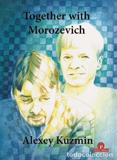 AJEDREZ. CHESS. TOGETHER WITH MOROZEVICH - ALEXEY KUZMIN (Coleccionismo Deportivo - Libros de Ajedrez)