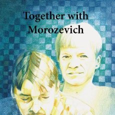 Coleccionismo deportivo: AJEDREZ. CHESS. TOGETHER WITH MOROZEVICH - ALEXEY KUZMIN. Lote 98398807