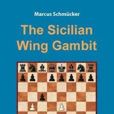 Coleccionismo deportivo: AJEDREZ. CHESS. THE SICILIAN WING GAMBIT - MARCUS SCHMÜCKER. Lote 210813139