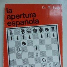 Coleccionismo deportivo: LA APERTURA ESPAÑOLA. EUWE. TOMO I AÑO 1972. Lote 98846155
