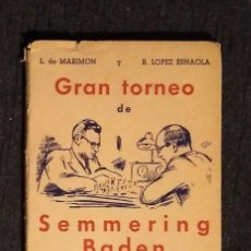 Coleccionismo deportivo: AJEDREZ SEMMERING BADEN 1937 POR MARIMON Y ESNAOLA. Lote 99879791
