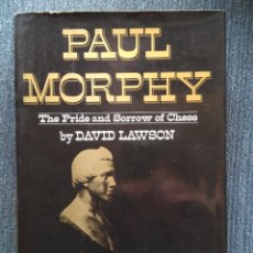 Coleccionismo deportivo: ?? AJEDREZ PAUL MORPHY : THE PRIDE AND SORROW OF CHESS, DAVID LAWSON 1976. Lote 102099703