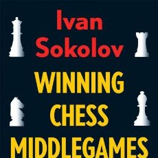Coleccionismo deportivo: AJEDREZ. WINNING CHESS MIDDLEGAMES. AN ESSENTIAL GUIDE TO PAWN STRUCTURES - IVAN SOKOLOV. Lote 102935667