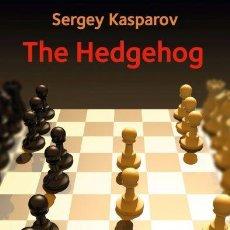 Coleccionismo deportivo: AJEDREZ. CHESS. THE HEDGEHOG - SERGEY KASPAROV. Lote 102973511