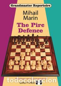 AJEDREZ. CHESS. GRANDMASTER REPERTOIRE. THE PIRC DEFENCE - MIHAIL MARIN (Coleccionismo Deportivo - Libros de Ajedrez)