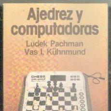 Coleccionismo deportivo: AJEDREZ Y COMPUTADORAS. COLECCIÓN ESCAQUES,70. PACHMAN,LUDEK.;KUHNMUND,VAS I. A-AJD-495. Lote 103389783