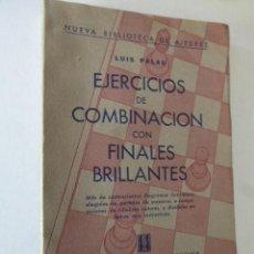 Coleccionismo deportivo: EJERCICIOS DE COMBINACION CON FINALES BRILLANTES. LUIS PALAU. NUEVA BIBLIOTECA DE AJEDREZ.. Lote 103399075