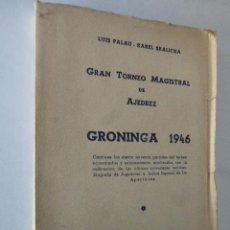 Coleccionismo deportivo: GRAN TORNEO MAGISTRAL DE AJEDREZ. GRONINGA 1946. ED. EL AJEDREZ AMERICANO, 1946. 199 PP.. Lote 103400095