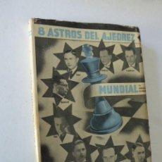 Coleccionismo deportivo: 8 ASTROS DEL AJEDREZ MUNDIAL. CAPABLANCA - ALEKHINE - EUWE... ARNOLDO ELLERMAN. ED. GRABO, 1944.. Lote 103437707
