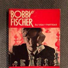 Collectionnisme sportif: BOBBY FISCHER. SU VIDA Y PARTIDAS (A.1972). Lote 103882050