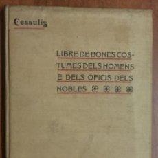 Coleccionismo deportivo: ESCACS. AJEDREZ. LIBRE DE BONES COSTUMES DELS HOMENS E DELS OFICIS DELS NOBLES 1902. CESSULIS. Lote 104295643