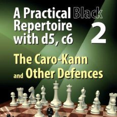 Coleccionismo deportivo: AJEDREZ. CHESS. A PRACTICAL BLACK REPERTOIRE WITH D5, C6. VOLUME 2 THE CARO-KANN AND OTHER DEFENCES. Lote 105089979