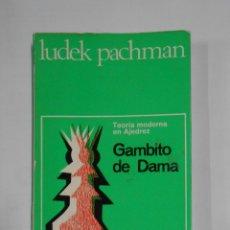 Coleccionismo deportivo: GAMBITO DE DAMA. - PACHMAN,LUDEK. COLECCION ESCAQUES. TEORIA MODERNA DE AJEDREZ. TDK327. Lote 105935627