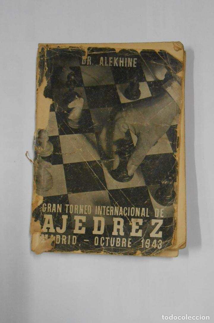 GRAN TORNEO INTERNACIONAL DE AJEDREZ MADRID-OCTUBRE 1943. AFRODISIO AGUADO 1944 DR. ALEKHINE TDK325 (Coleccionismo Deportivo - Libros de Ajedrez)