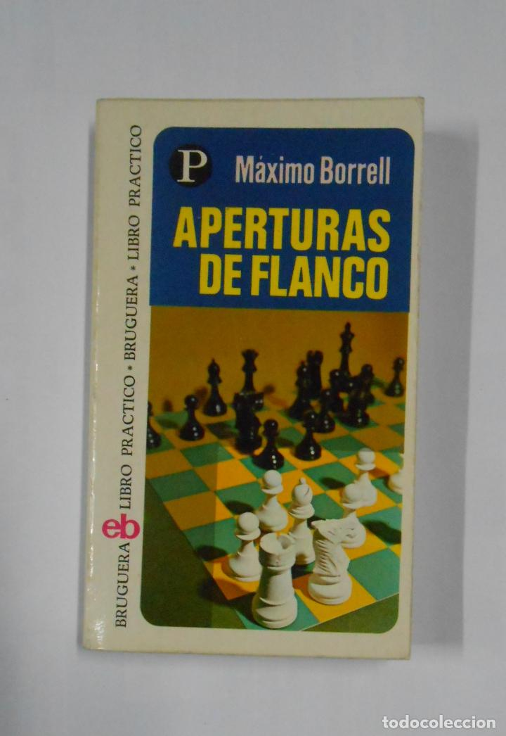 APERTURAS DE FLANCO. - BORRELL, MÁXIMO. BRUGUERA LIBRO PRACTICO Nº 95. TDK19 (Coleccionismo Deportivo - Libros de Ajedrez)