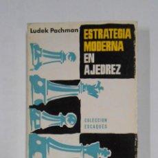 Coleccionismo deportivo: ESTRATEGIA MODERNA EN AJEDREZ. - LUDEK PACHMAN. COLECCION ESCAQUES Nº 9. TDKLT. Lote 105968907
