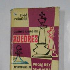 Coleccionismo deportivo - CUARTO LIBRO DE AJEDREZ. APERTURAS DE PEON, REY Y DAMA. REINFELD, FRED. TDK328 - 105971259