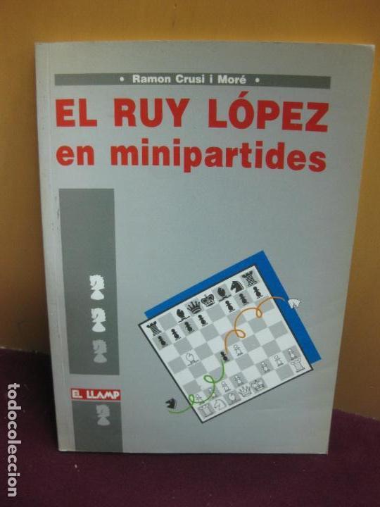 EL RUY LOPEZ EN MINIPARTIDES. RAMON CRUSI I MORE. COL·LECCIO ESCACS EL LLAMP 1ª EDICIO 1992 (Coleccionismo Deportivo - Libros de Ajedrez)
