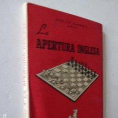 Coleccionismo deportivo: LA APERTURA INGLESA. JULIO GANZO. ED. RICARDO AGUILERA, 1947. 93 PP.. Lote 107876695
