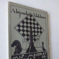 Coleccionismo deportivo: MIS MEJORES PARTIDAS DE AJEDREZ. PRIMERA SERIE. 50 PARTIDAS. 1908 - 1923. ALEJANDRO ALEKHINE. . Lote 109365915
