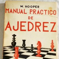 Coleccionismo deportivo: MANUAL PRÁCTICO DE AJEDREZ; W. HOOPER - EDICIONES IBÉRICAS. Lote 109787499