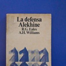 Coleccionismo deportivo: LA DEFENSA ALEKHINE. R.G. EALES, A.H. WILLIAMS. Lote 110849839