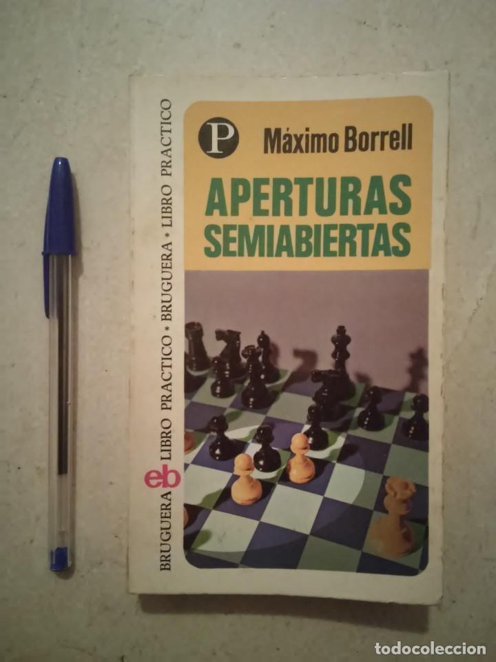 LIBRO - APERTURAS SEMIABIERTAS - AJEDREZ - MAXIMO BORRELL - BRUGUERA (Coleccionismo Deportivo - Libros de Ajedrez)