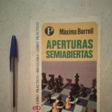 Coleccionismo deportivo: LIBRO - APERTURAS SEMIABIERTAS - AJEDREZ - MAXIMO BORRELL - BRUGUERA. Lote 165134133