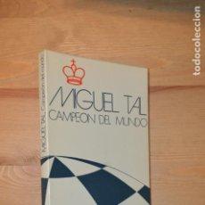 Coleccionismo deportivo: MIGUEL TAL, CAMPEON DEL MUNDO, COLECCION I , GENIOS DEL AJEDREZ, 2ª ED, 1980, EDICIONES LIMITADAS. Lote 111738227