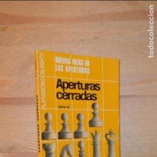 Coleccionismo deportivo: AJEDREZ. NUEVAS IDEAS EN LAS APERTURAS. APERTURAS CERRADAS. TOMO III - ALEXEI SOKOLSKY. Lote 111741507