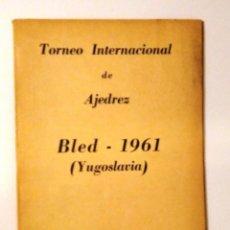 Coleccionismo deportivo: AJEDREZ: TORNEO BLED 1961. FISCHER TAL PETROSIAN PALAU CHESS. Lote 112507155