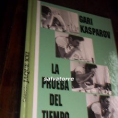 Coleccionismo deportivo: GARI KASPAROV.LA PRUEBA DEL TIEMPO.LA PASION DEL AJEDREZ.COLECCION JAQUE. PERFECTO.1994. Lote 112577451