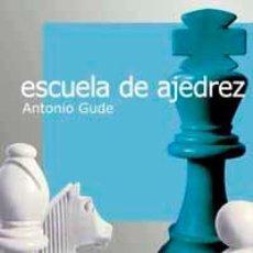 Coleccionismo deportivo: CHESS. ESCUELA DE AJEDREZ - ANTONIO GUDE. Lote 113965379