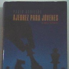 Coleccionismo deportivo: AJEDREZ PARA JOVENES, DE PABLO AGUILERA. Lote 115225539