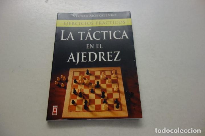 VIKTOR MOSKALENKO .EJERCICIOS PRÁCTICOS. LA TÁCTICA EN AJEDREZ. (Coleccionismo Deportivo - Libros de Ajedrez)