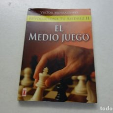 Coleccionismo deportivo: VIKTOR MOSKALENKO . REVOLUCIONA TU AJEDREZ 2. EL MEDIO JUEGO.. Lote 115259927