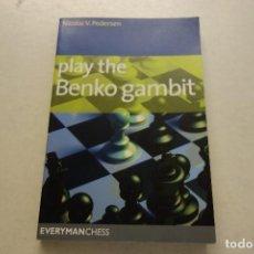 Coleccionismo deportivo: NICOLAI V. PEDERSEN. PLAY THE BENKO GAMBIT.. Lote 115259955