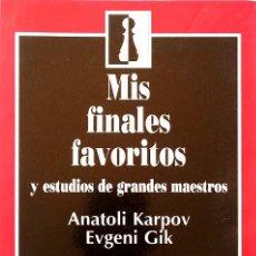 Coleccionismo deportivo: MIS FINALES FAVORITOS Y ESTUDIOS DE GRANDES MAESTROS - ANATOLI KARPOV, EVGENI GIK. Lote 115331991