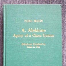Coleccionismo deportivo: AJEDREZ A.ALEKHINE:AGONY OF A CHESS GENIUS MORÁN & MUR 1 ED.. Lote 115554787