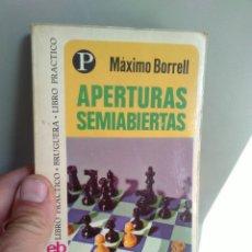 Coleccionismo deportivo: AJEDREZ APERTURAS SEMIABIERTAS - MAXIMO BORRELL - BRUGUERA. Lote 116682031